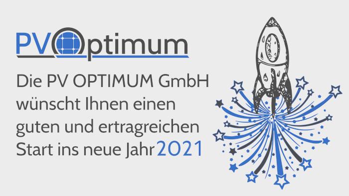 Die PV OPTIMUM GmbH wünscht Ihnen einen guten, gesunden und ertragreichen Start ins neue Jahr 2021!